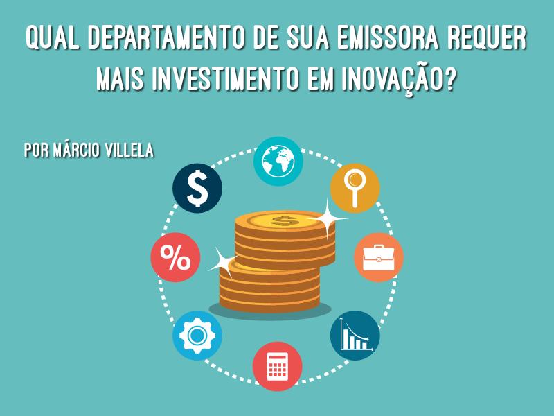 Qual Departamento De Sua Emissora Requer Mais Investimento Em Inovação